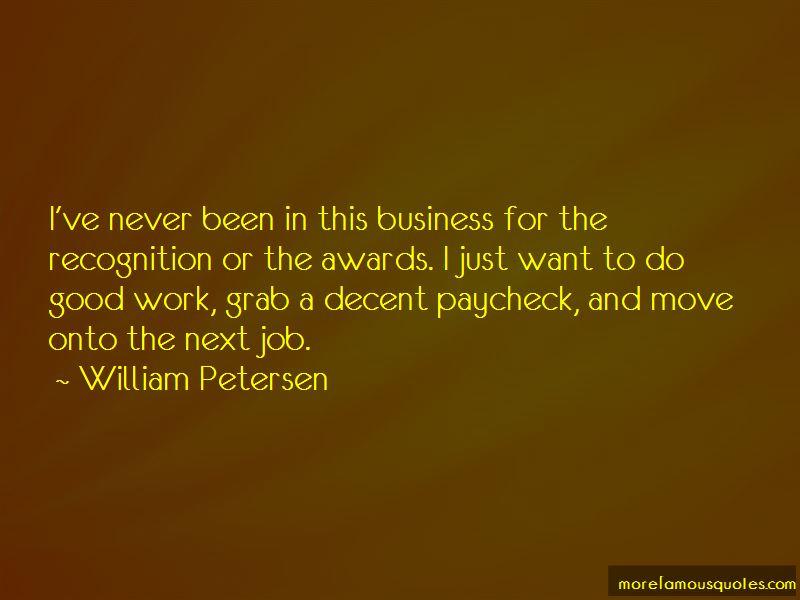 William Petersen Quotes Pictures 3