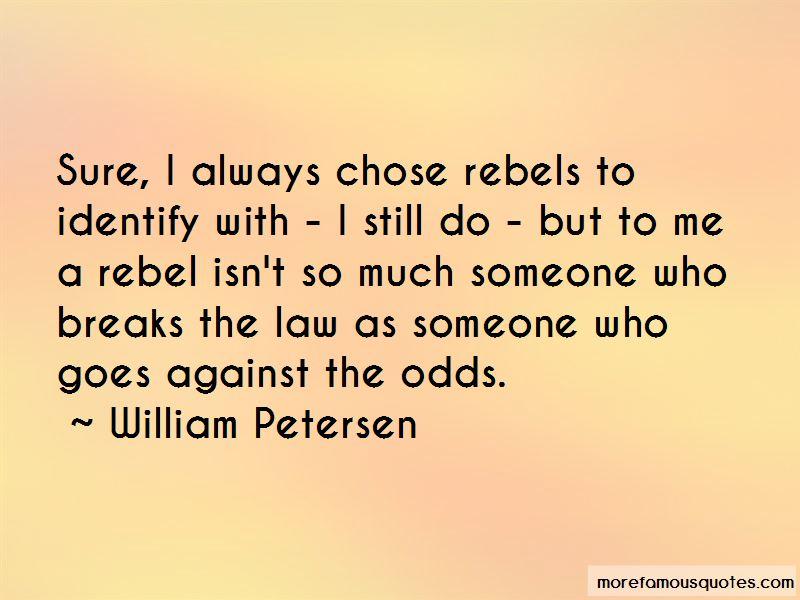 William Petersen Quotes