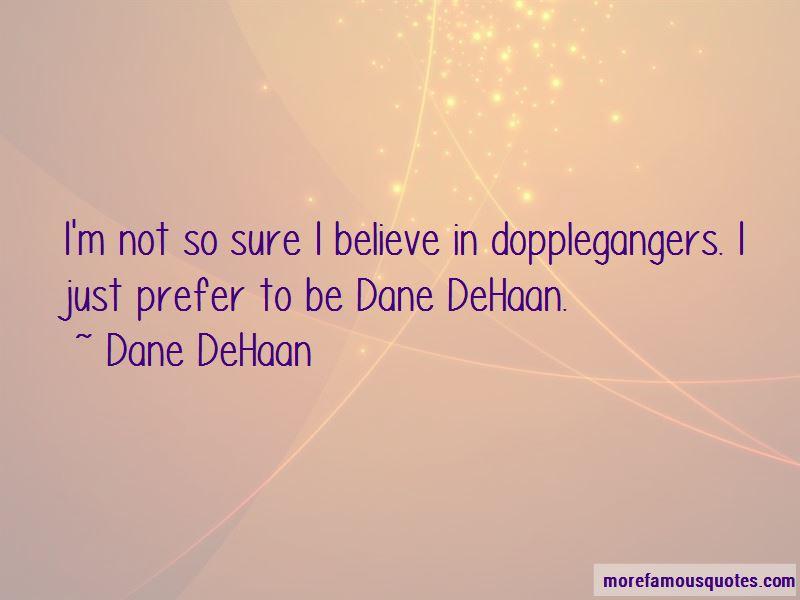 Mr Dehaan Quotes