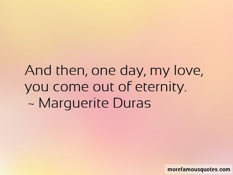 One Day My Love Quotes