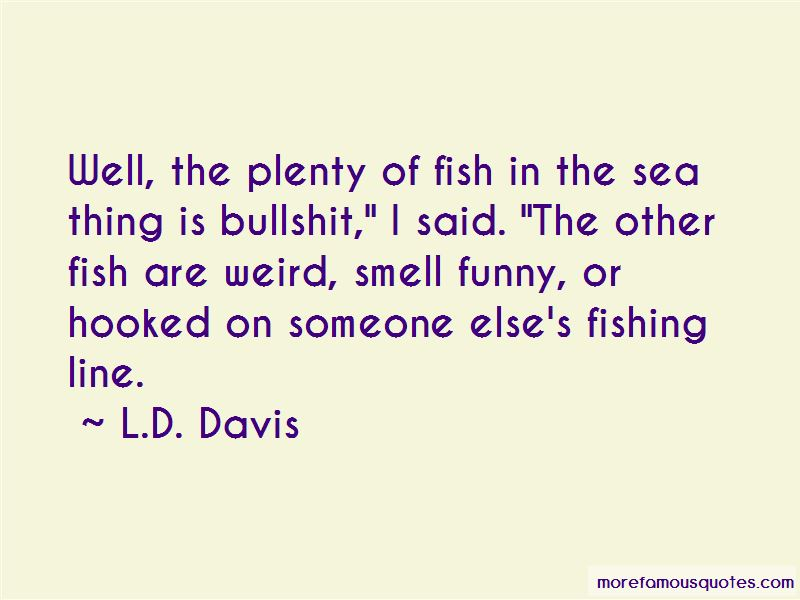 Plenty Of Other Fish In The Sea Quotes