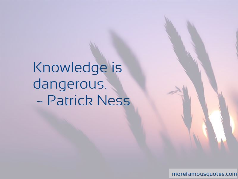 Quotes About Knowledge Is Dangerous