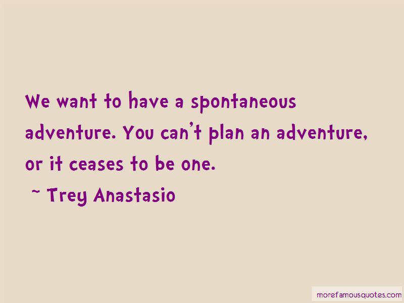 Quotes About Spontaneous Adventure