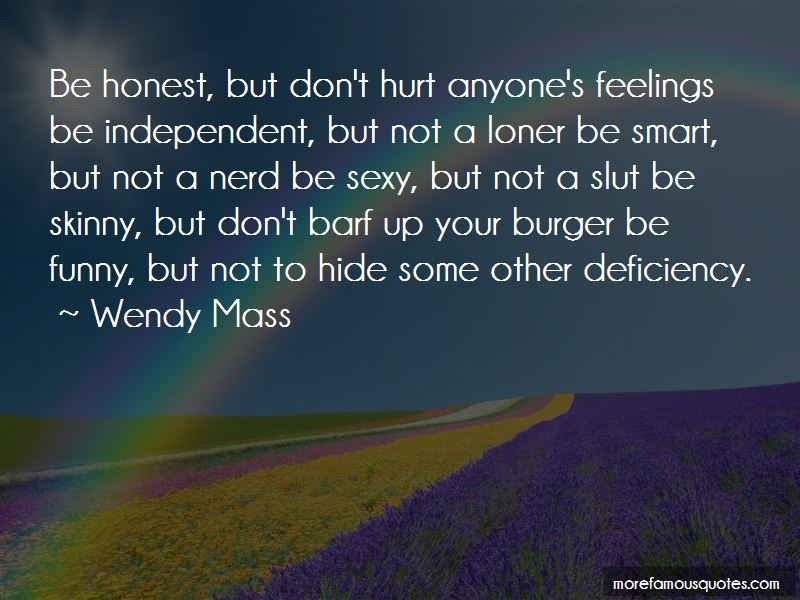 Don't Hurt Anyone's Feelings Quotes