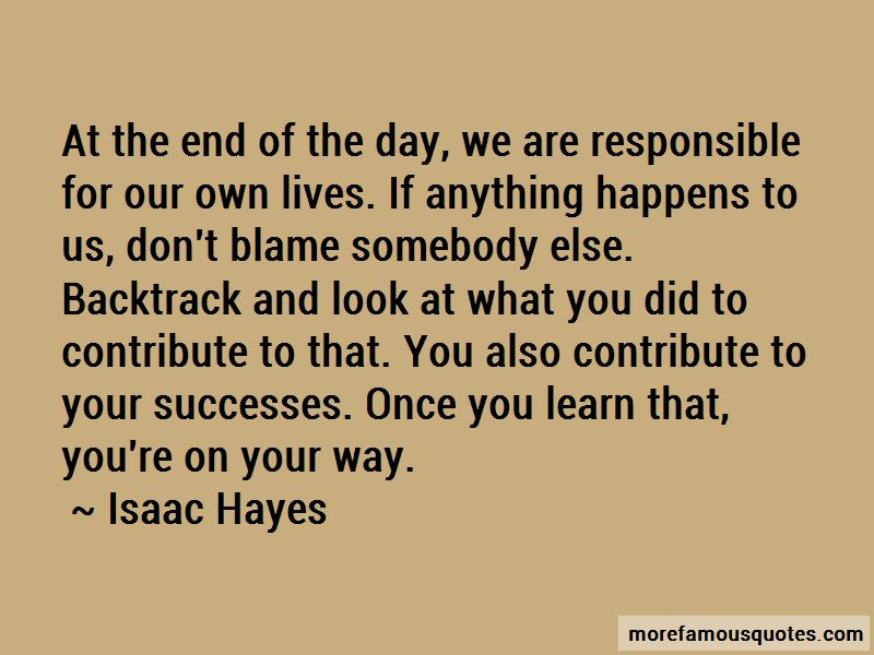 Don't Blame Somebody Else Quotes