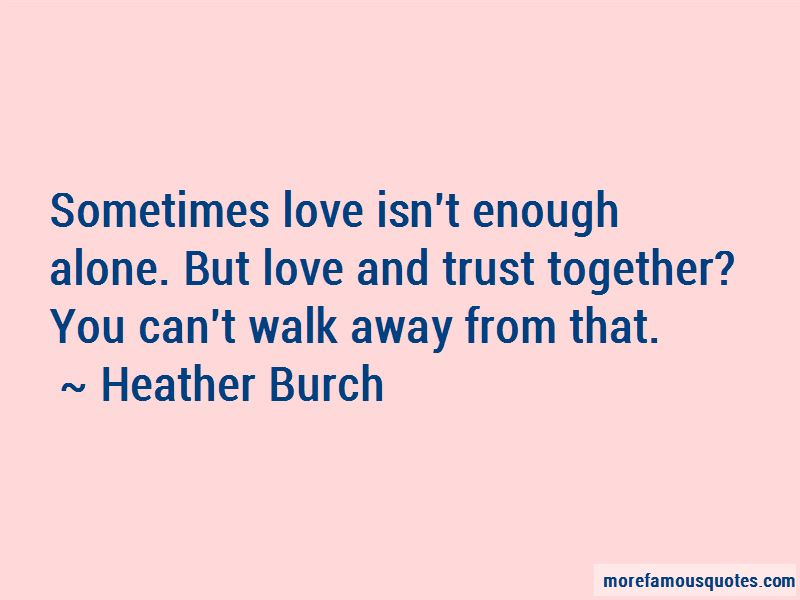 Quotes About Sometimes Love Isn\'t Enough: top 4 Sometimes ...