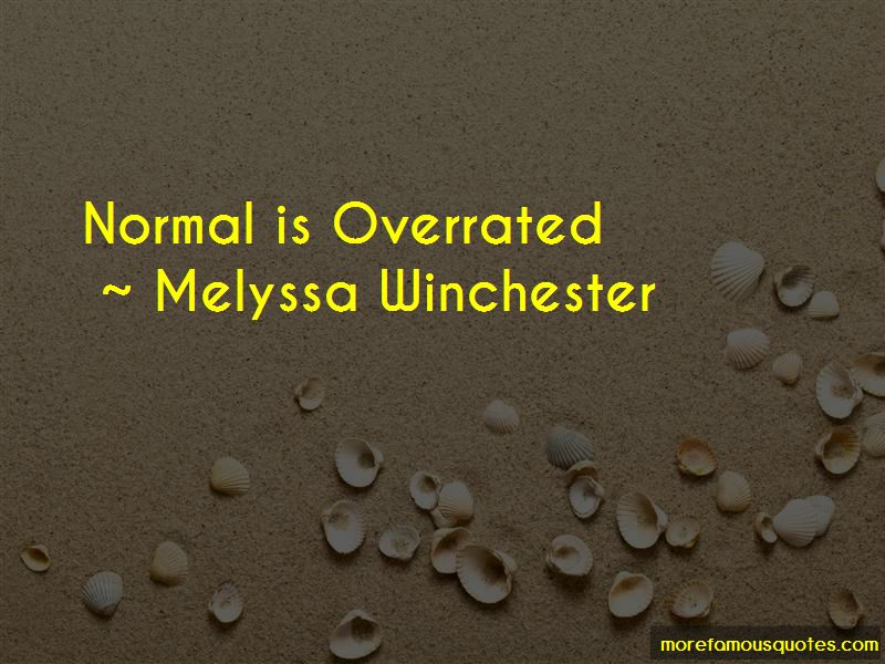 Normal Is Overrated Quotes
