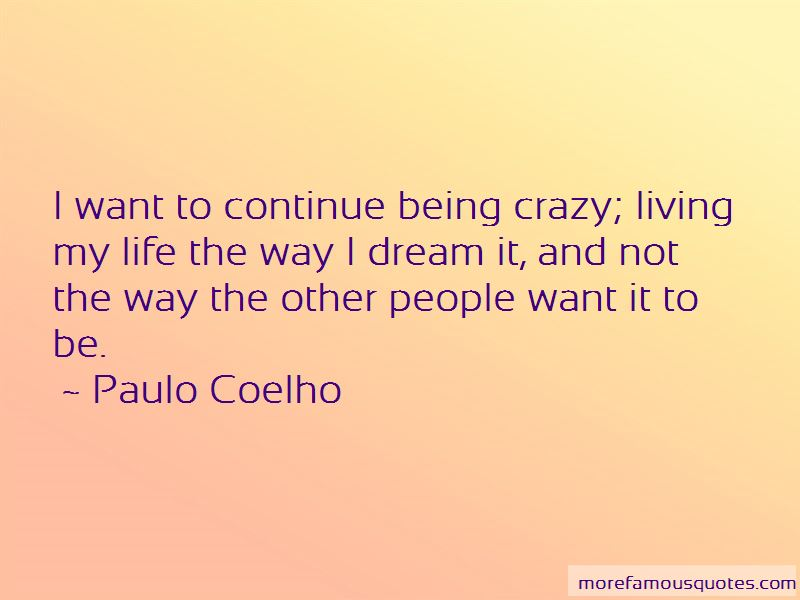 Quotes About Living Life And Being Crazy Top 6 Living Life And