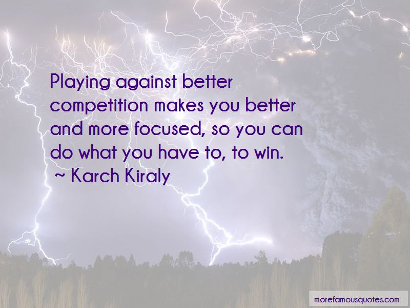 Competition Makes You Better Quotes Pictures 2