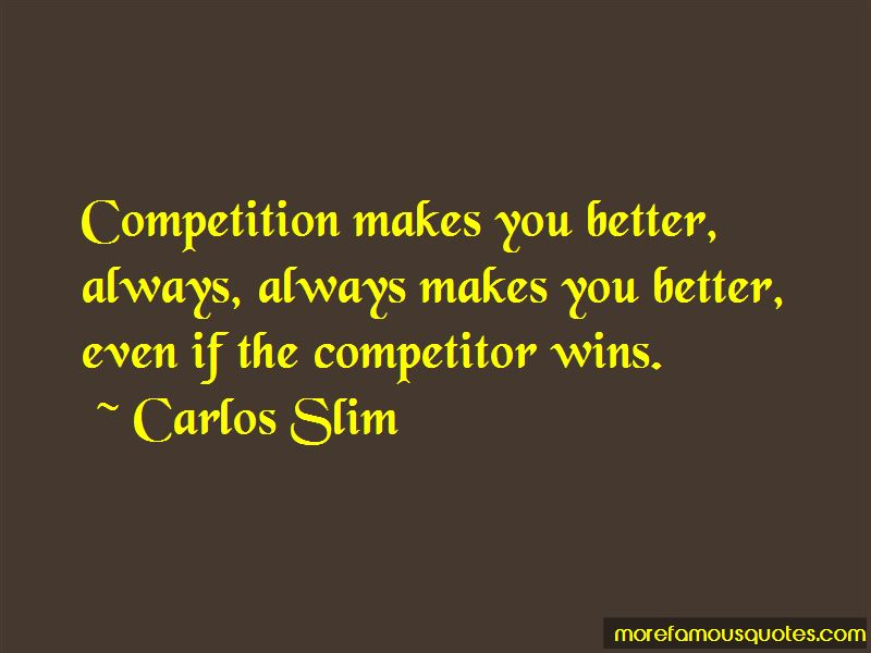 Competition Makes You Better Quotes