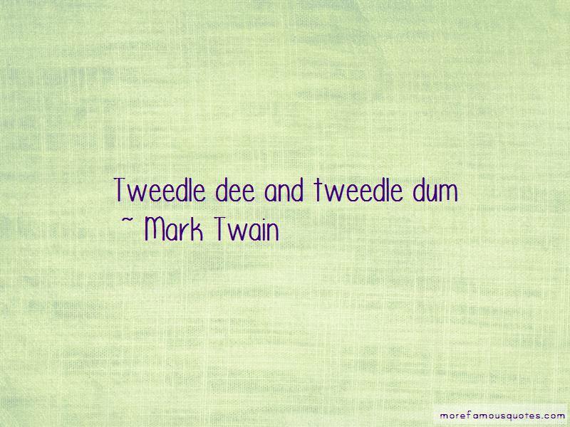 Quotes About Tweedle Dee And Tweedle Dum: top 1 Tweedle Dee ...