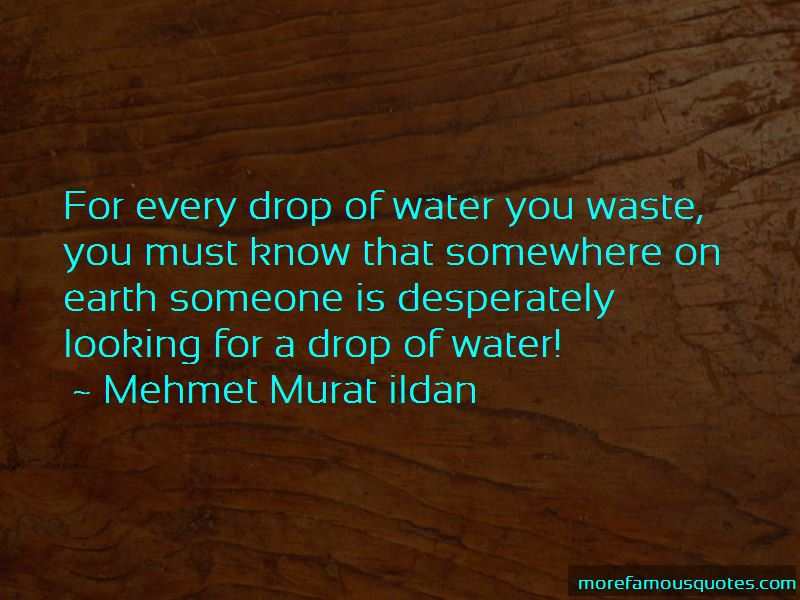 Every Drop Of Water Quotes