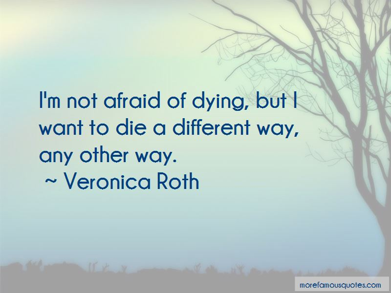 I'm Not Afraid Of Dying Quotes