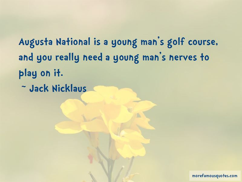 Quotes About Augusta National Golf Course