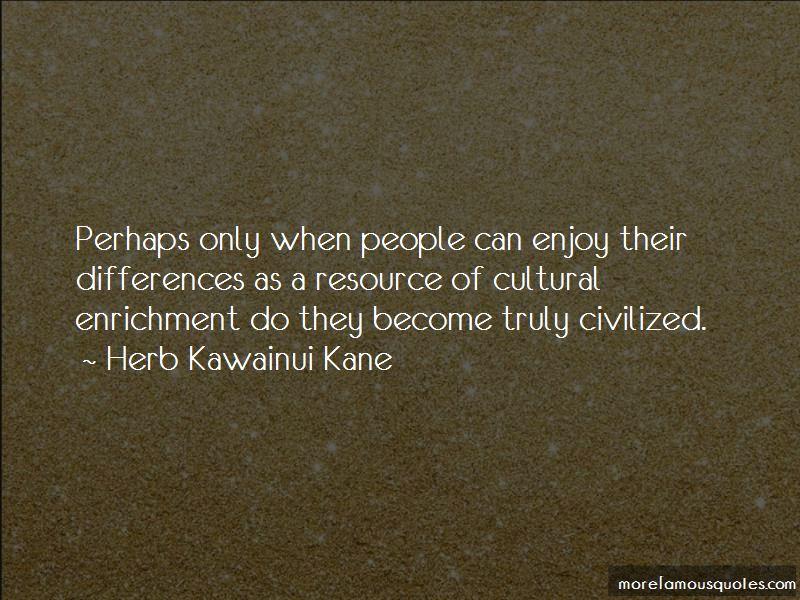 Quotes About Cultural Enrichment: Top 4 Cultural