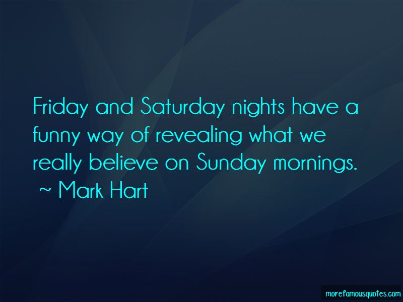 Quotes About Sunday Mornings And Saturday Nights
