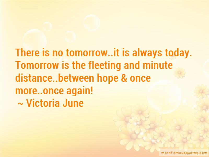 Quotes About There Is No Tomorrow