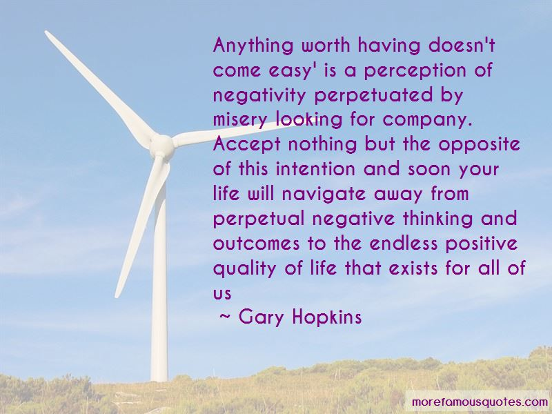 Anything Worth Having Doesn't Come Easy Quotes