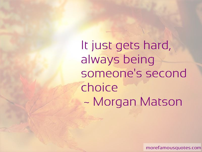 Quotes About Always Being The Second Choice