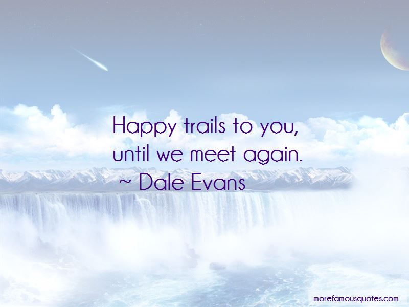 Quotes About Happy Trails