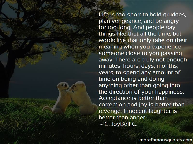 Quotes About Life Is Too Short To Hold Grudges