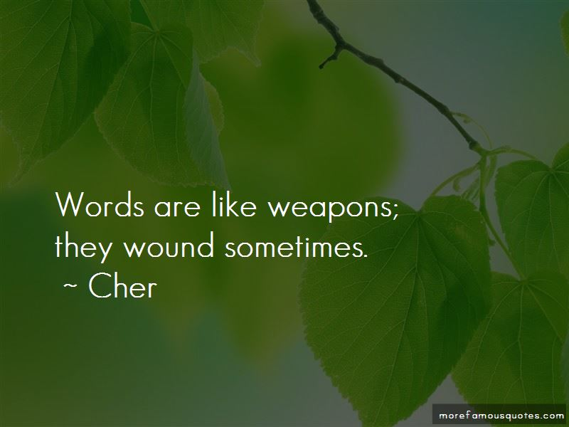 Words Are Like Weapons Quotes