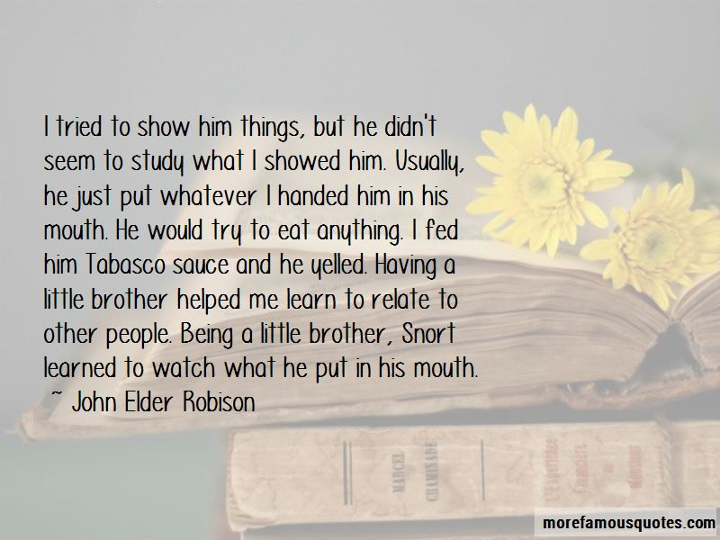 Being A Little Brother Quotes Top 30 Quotes About Being A Little Brother From Famous Authors