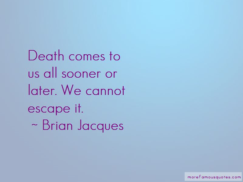 Death Comes To Us All Quotes Pictures 2