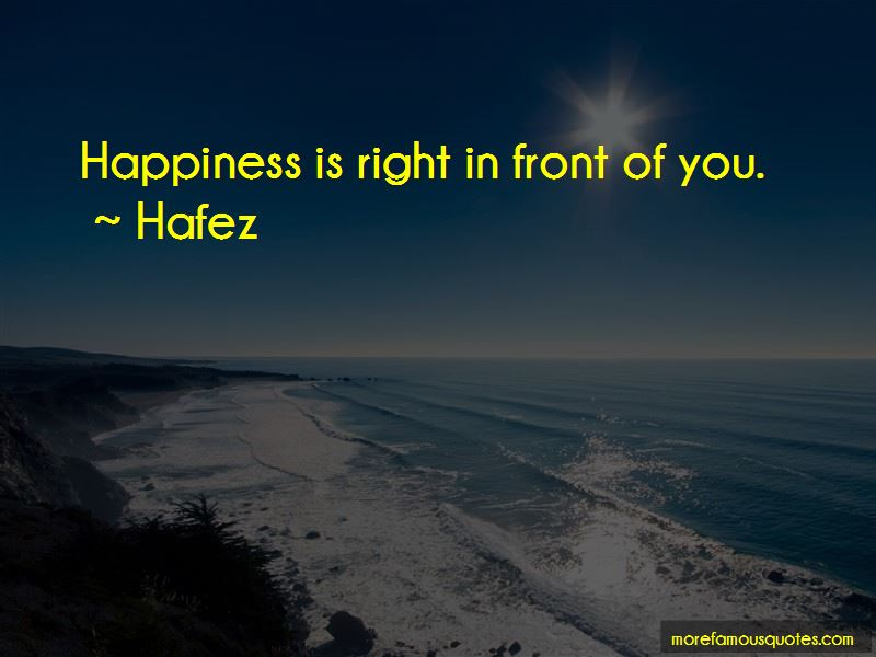 Happiness Right In Front Of You Quotes