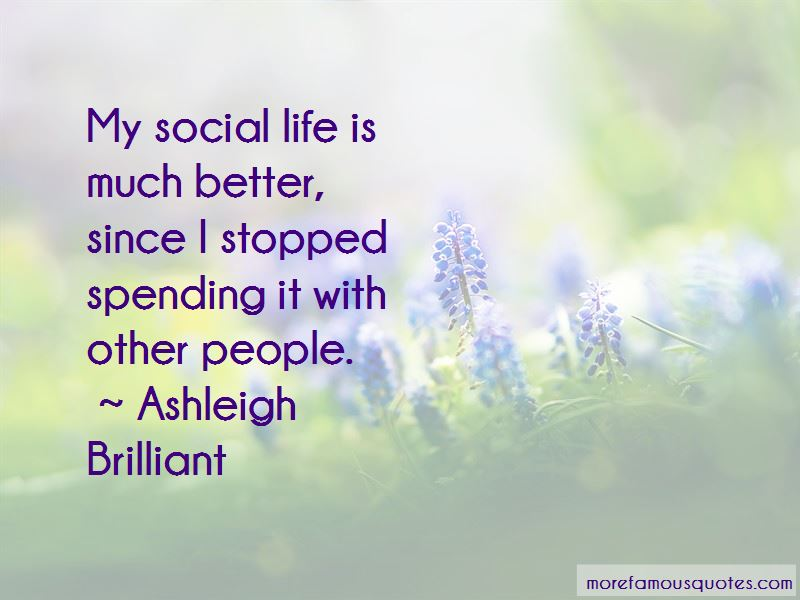 Life Is Much Better Quotes
