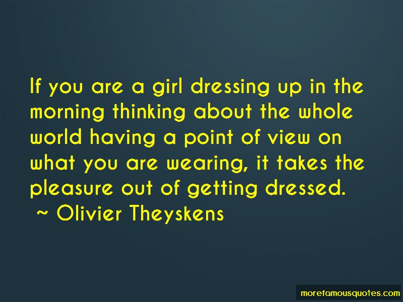 Quotes About A Girl Dressing Up