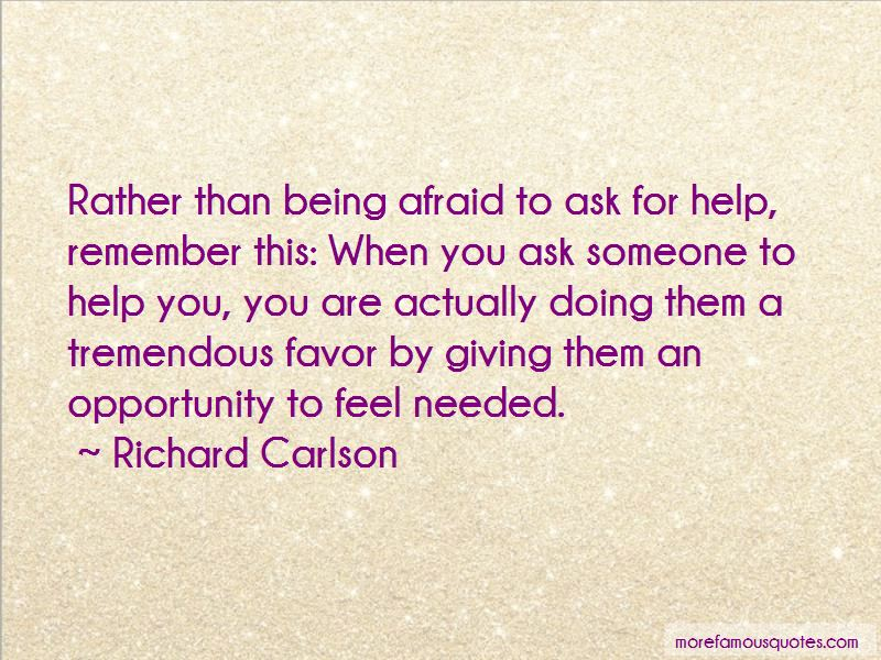 Quotes About Being Afraid To Ask For Help