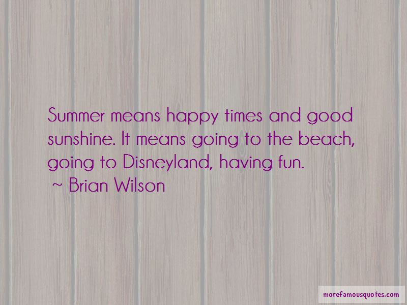 Quotes About Having Fun In Summer Top 1 Having Fun In Summer Quotes