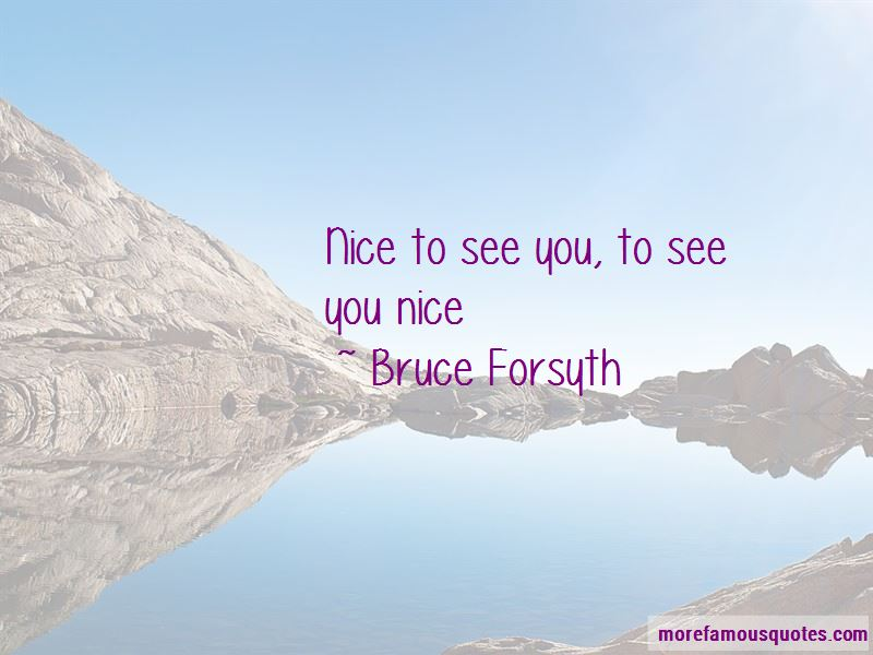 Nice To See You Quotes Pictures 3