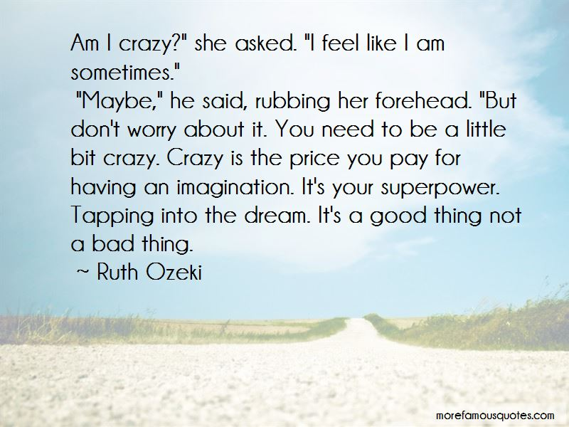 Sometimes I Feel Crazy Quotes