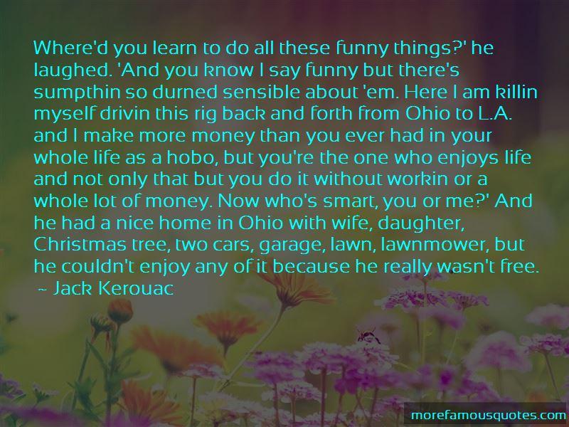 Enjoy Life Without Money Quotes
