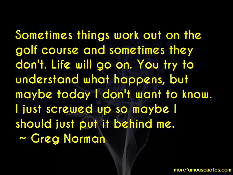 Maybe Things Will Work Out Quotes
