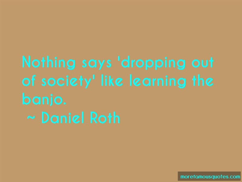 Dropping Out Quotes Pictures 2