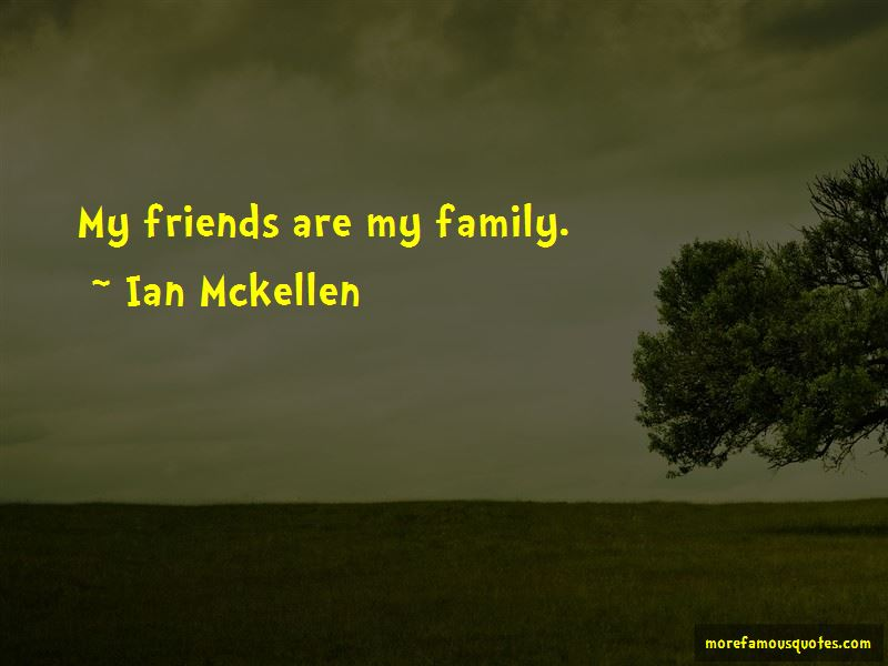 Quotes About My Friends Are My Family