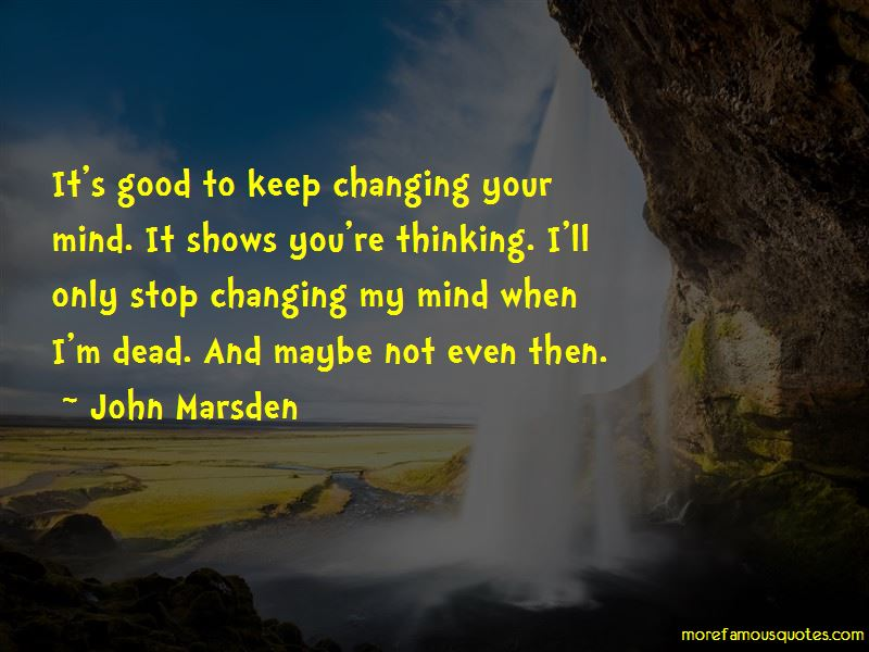 Not Changing Your Mind Quotes Pictures 2