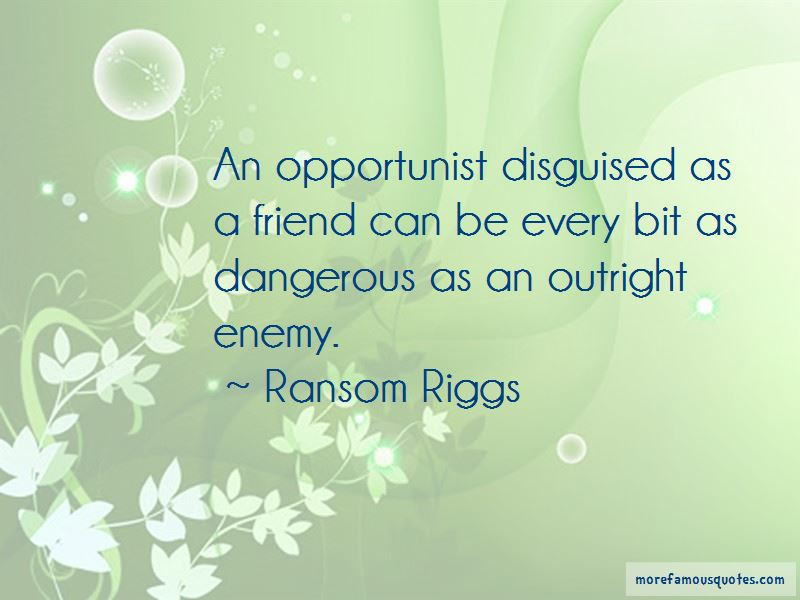 Quotes About Opportunist Friend
