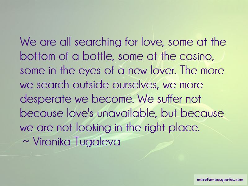 Quotes About Searching For Love Top 56 Searching For Love Quotes