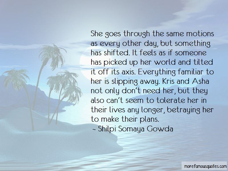 Quotes About Slipping Away From Someone
