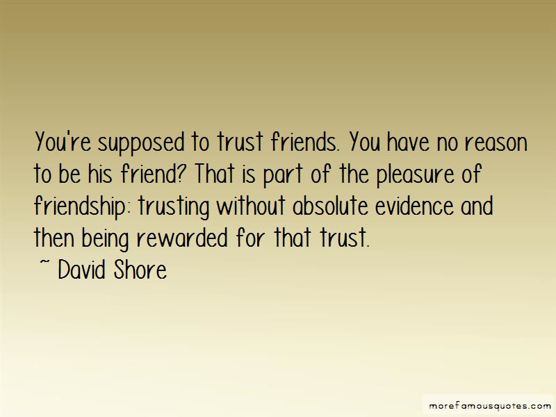 Quotes About Trust Friends Top 32 Trust Friends Quotes From Famous Authors