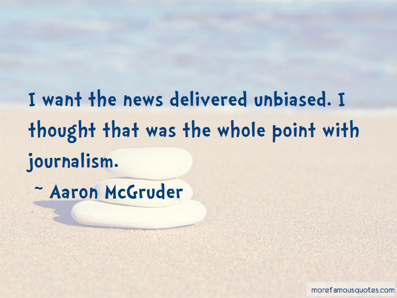 Quotes About Unbiased Journalism