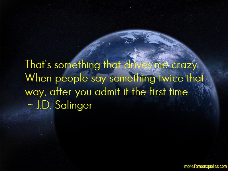 Something About You Drives Me Crazy Quotes Pictures 4