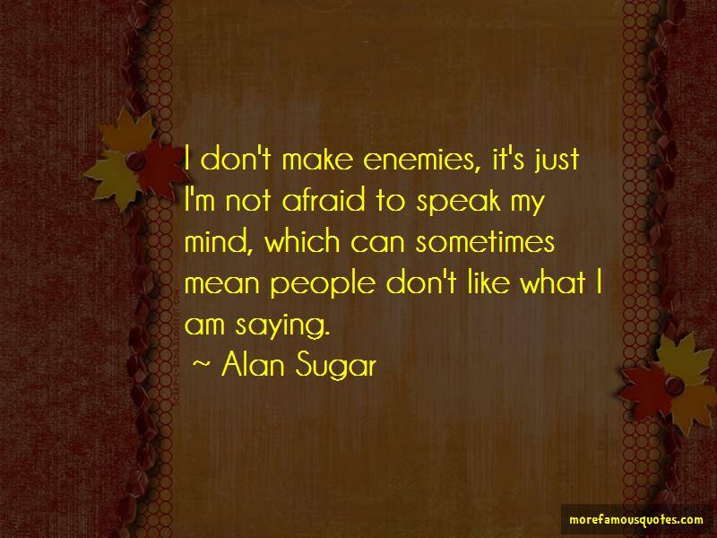 Not Afraid To Speak My Mind Quotes