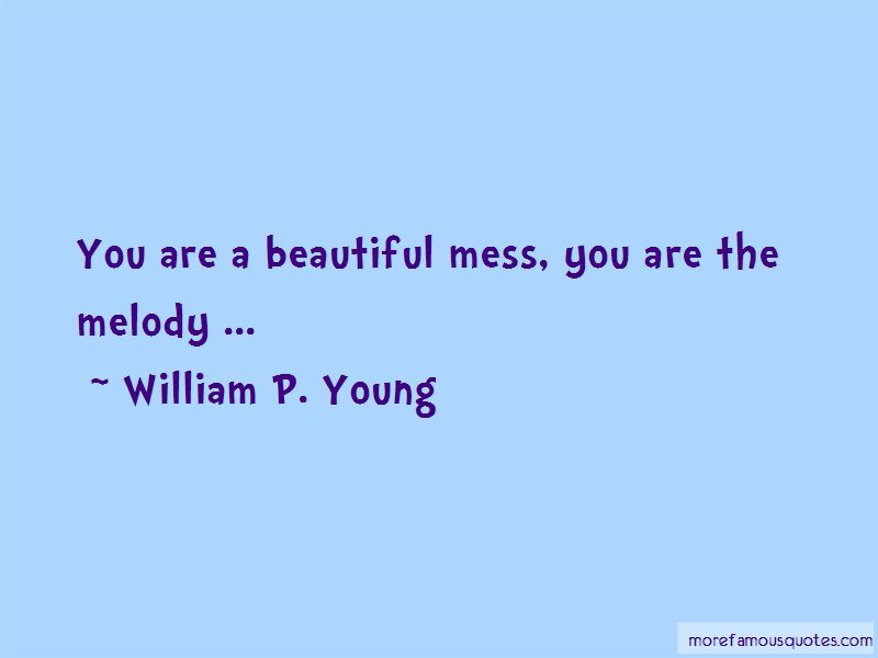 Quotes About A Beautiful Mess