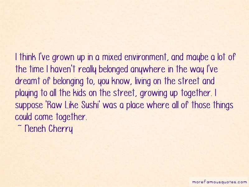 Growing Up Together Quotes Pictures 3