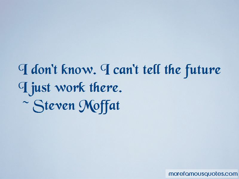 Can't Tell The Future Quotes